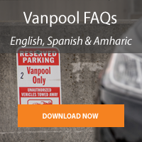 Download Vanpool FAQs in English, Spanish, or Amharic